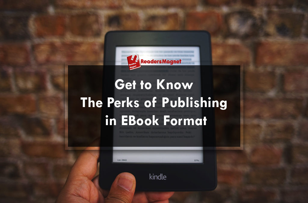 Get to Know the Perks of Publishing in eBook Format