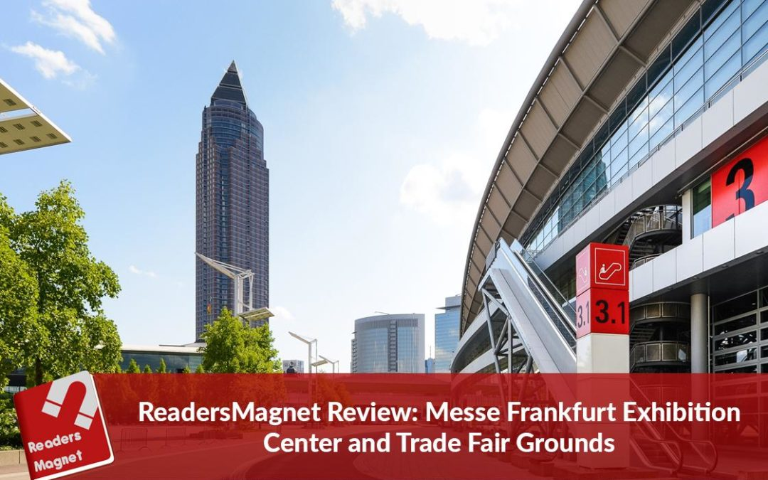 ReadersMagnet Review: Messe Frankfurt Exhibition Center and Trade Fair Grounds