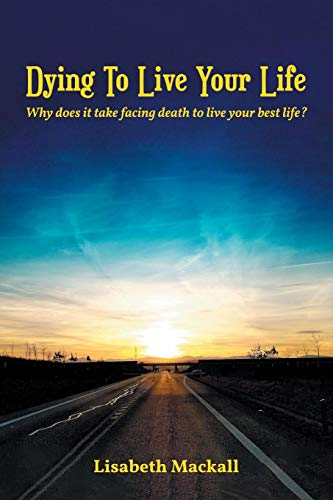 ReadersMagnet Review | Dying to Live Your Life by Lisabeth Mackall