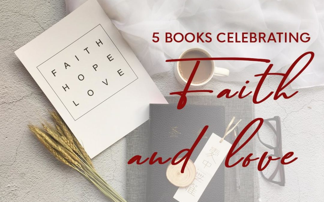 5 Books Celebrating Faith and Love cover