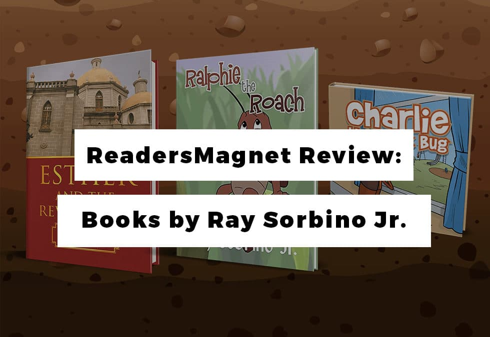 Readers Magnet Review: Books by Ray Sorbino Jr.