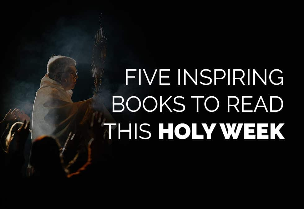 Five Inspiring Books to Read This Holy Week banner