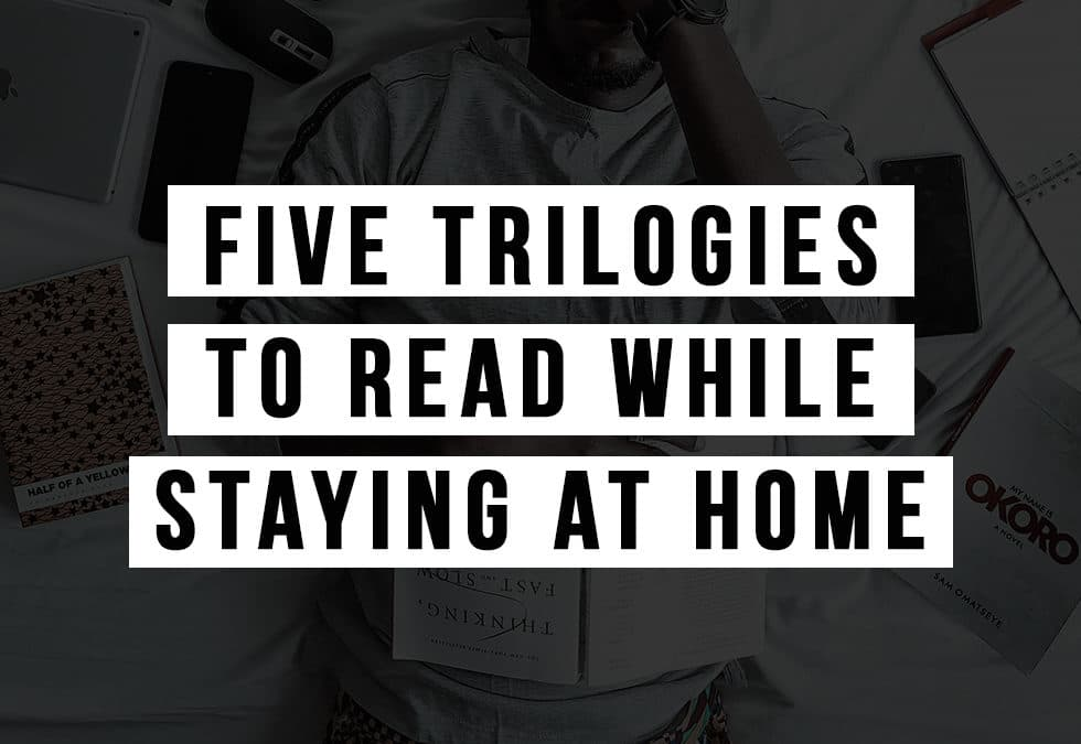 Five Trilogies to Read While Staying at Home banner
