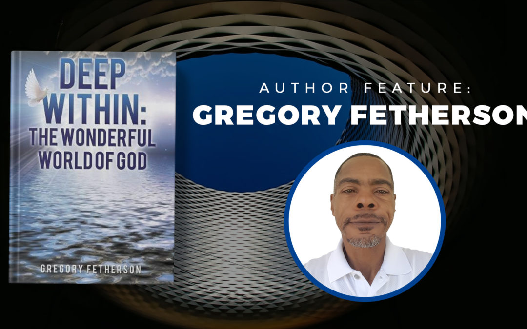 Author Feature: Gregory Fetherson banner