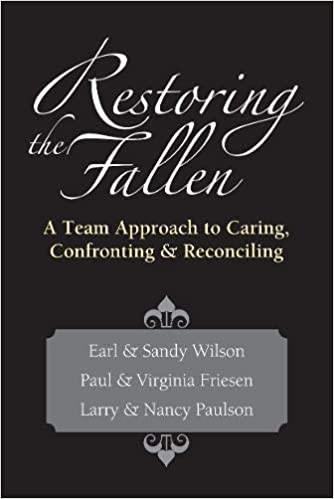 Restoring the Fallen A Team Approach to Caring, Confronting & Reconciling by Earl D. Wilson cover