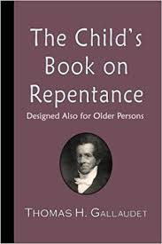 The Child's Book on Repentance Designed Also for Older Persons by Thomas Hopkins Gallaudet cover