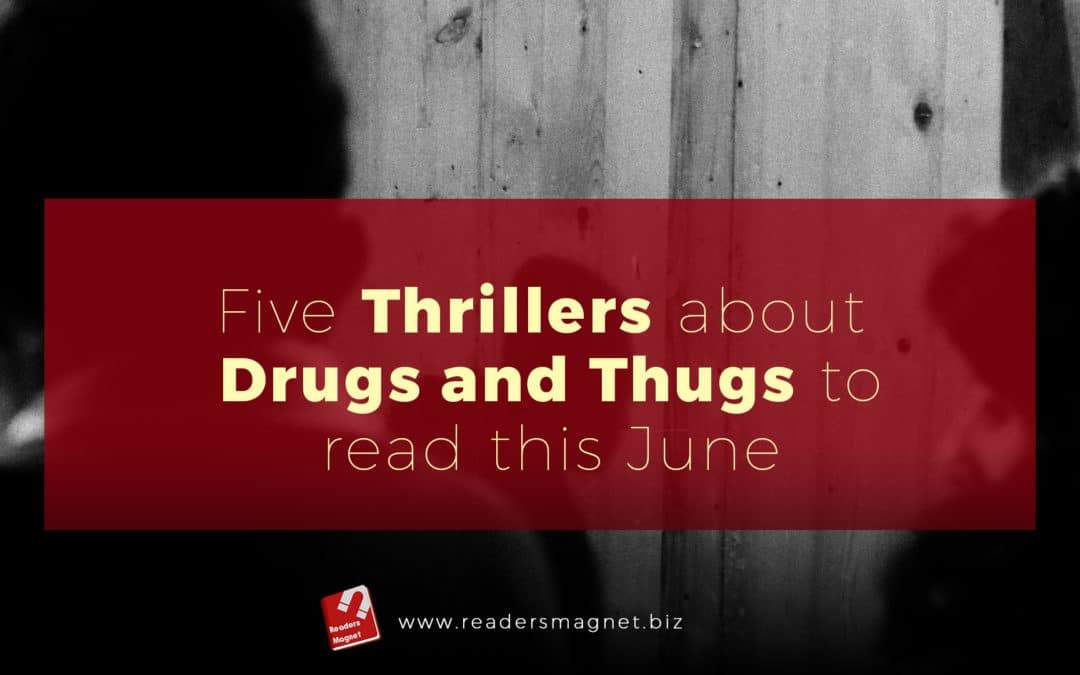 5 Thrillers about Drugs and Thugs to Read this June 2020 banner