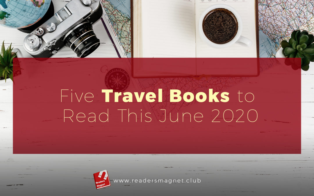 5 Travel Books to Read This June 2020 banner