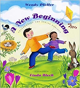A New Beginning: Celebrating the Spring Equinox by Wendy Pfeffer and Linda Bleck