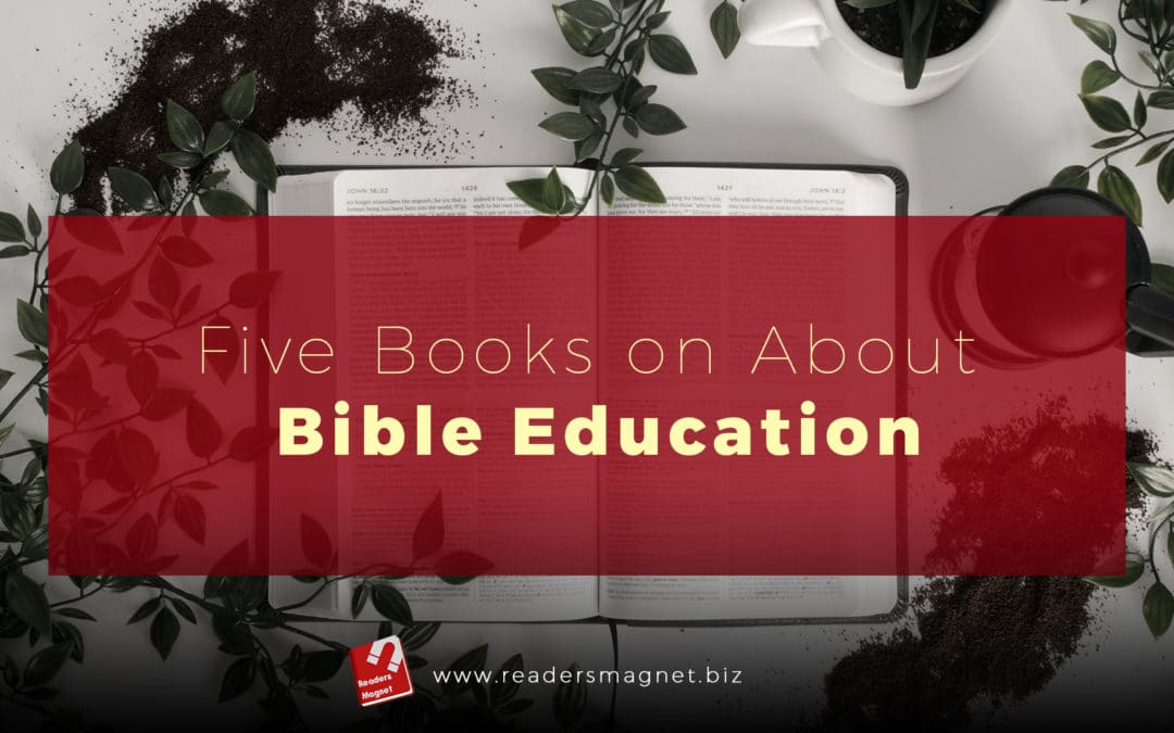 Five Books About Bible Education