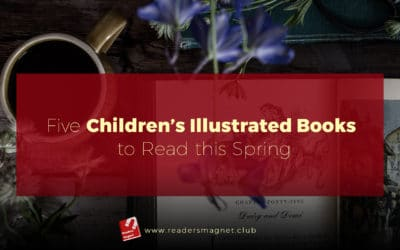 Five Children's Illustrated Books to Read this Spring