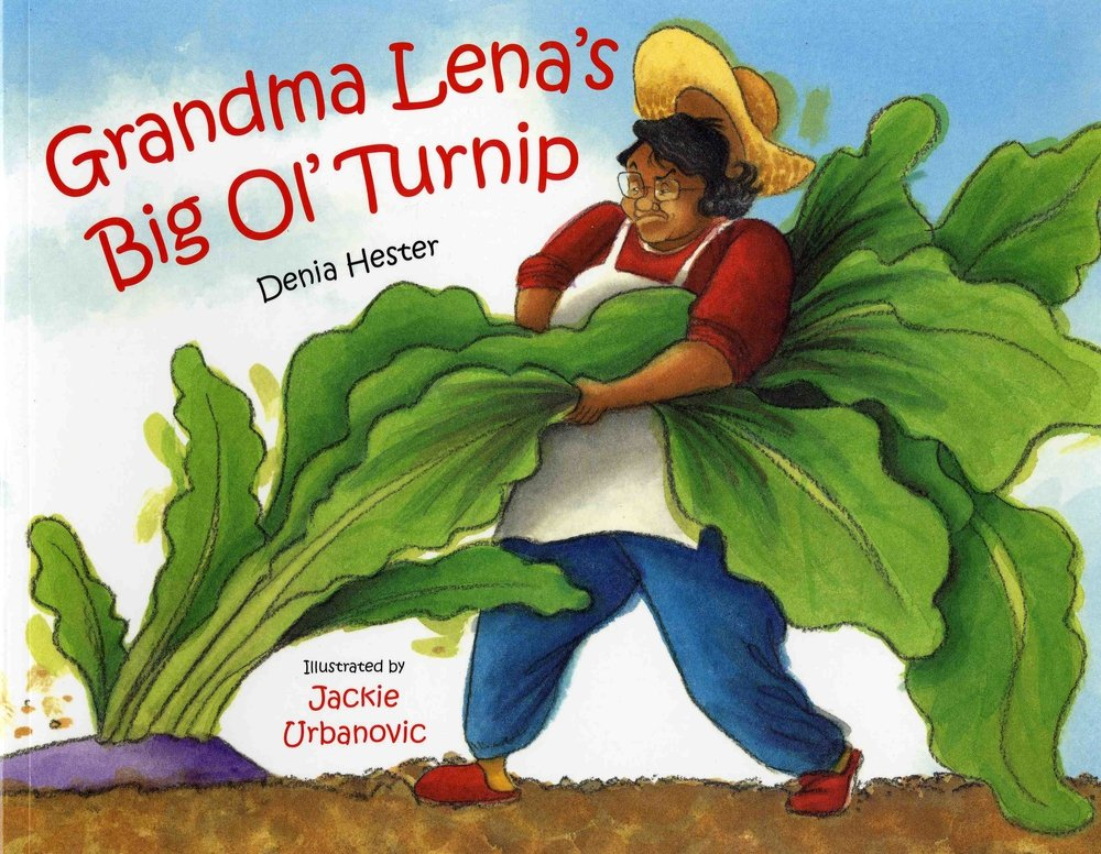 Grandma Lena's Big Ol' Turnip by Denia Hester and Jackie Urbanovic cover