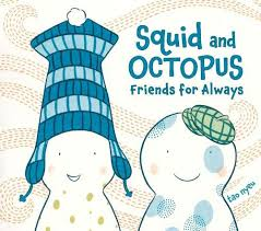 Squid and Octopus Friends for Always by Tao Nyeu cover