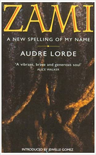 Zami A New Spelling of My Name by Audre Lorde cover