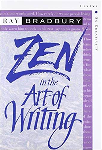 Zen in the Art of Writing by Ray Bradbury cover