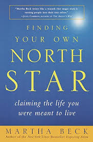 Finding Your Own North Star Claiming the Life You Were Meant to Live by Martha Beck cover