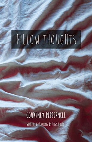 Pillow Thoughts by Courtney Peppernell goodreads cover