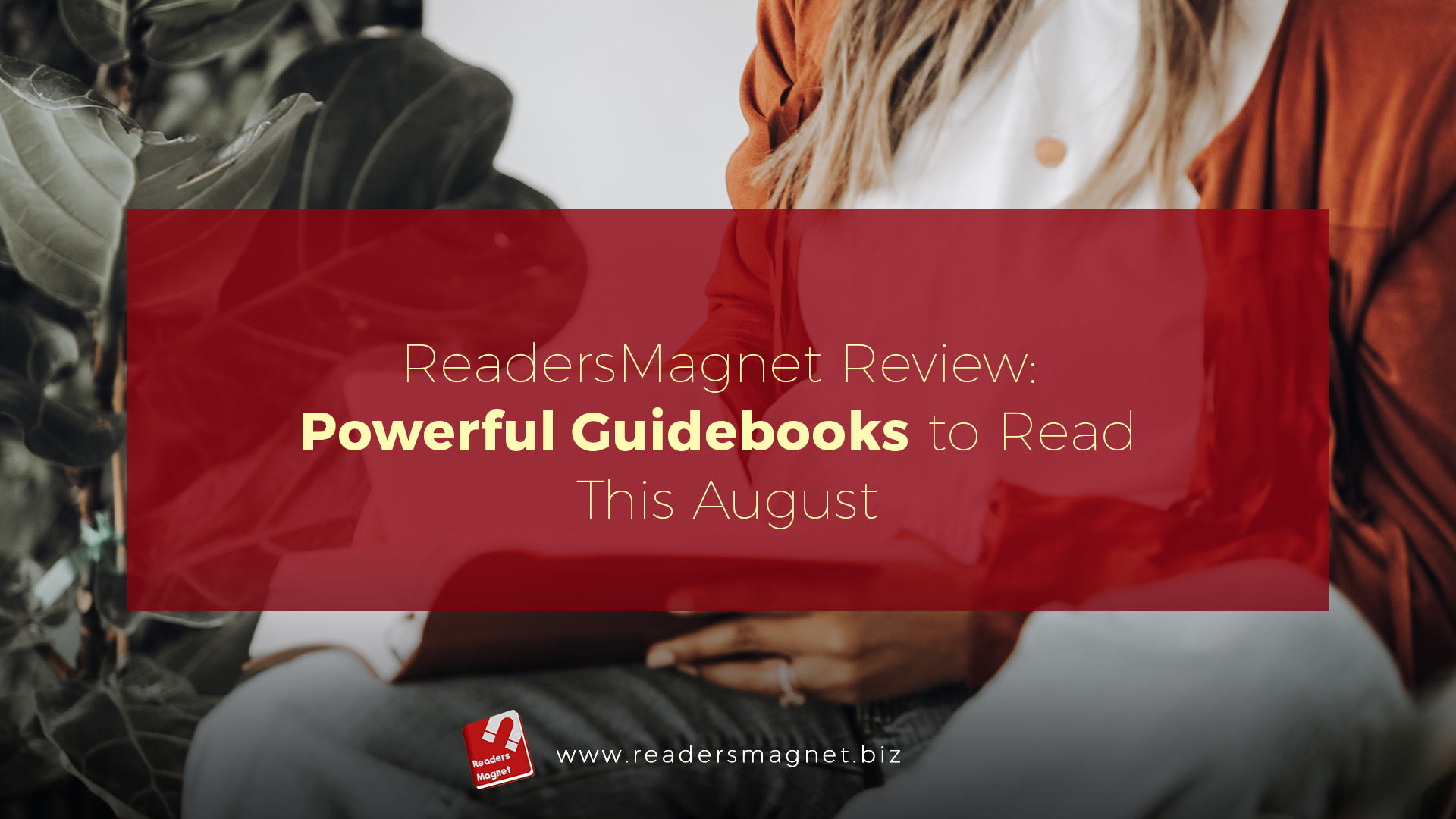 ReadersMagnet Review: Powerful Guidebooks to Read This August