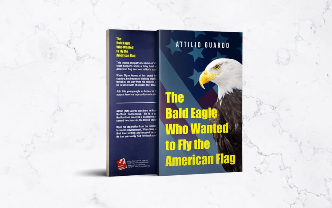 ReadersMagnet Review: The Bald Eagle Who Wanted to Fly the American Flag by Attilio Guardo banner