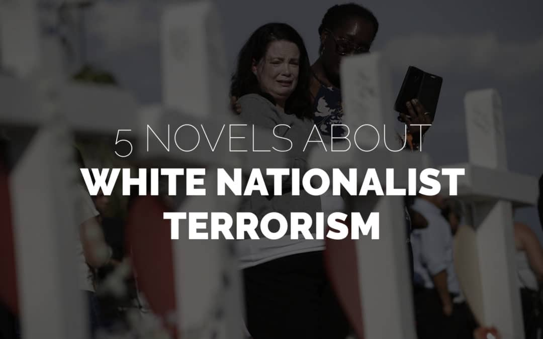 Five Novels About White Nationalist Terrorism