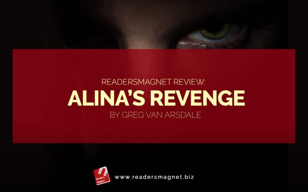 ReadersMagnet Review: Alina's Revenge by Greg Van Arsdale