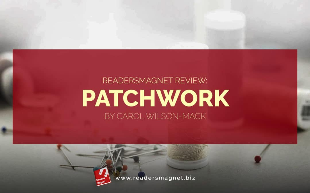ReadersMagnet Review: Patchwork by Carol Wilson-Mack