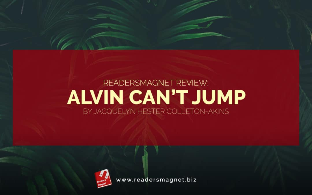 Alvin Can't Jump by Jacquelyn Hester Colleton-Akins banner