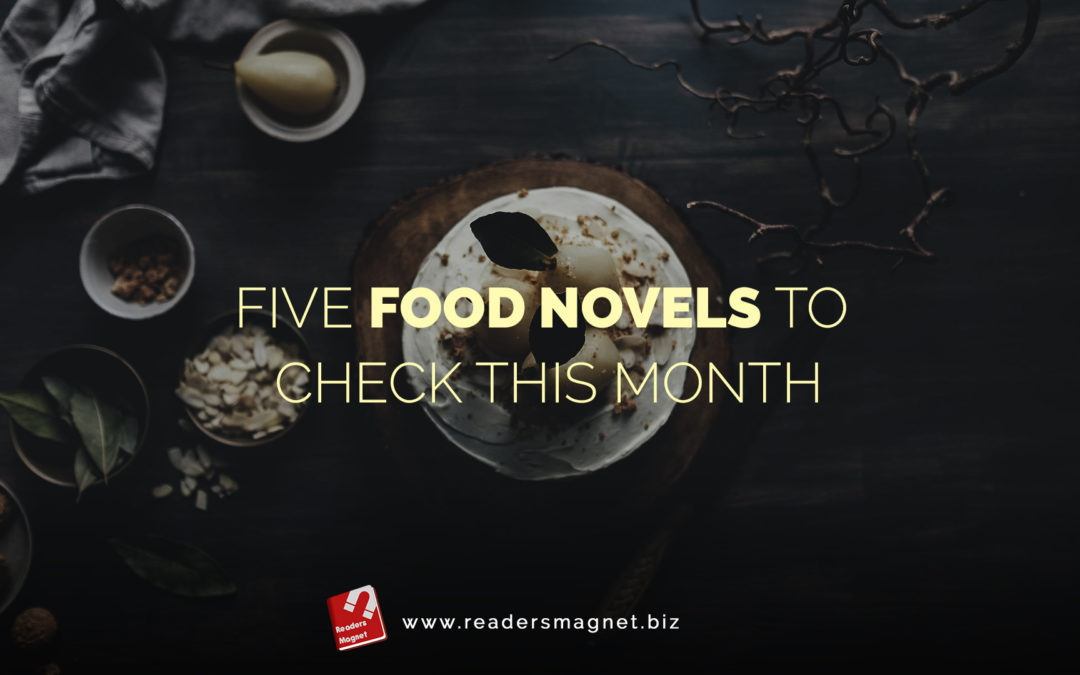 Five Food Novels to Check This Month