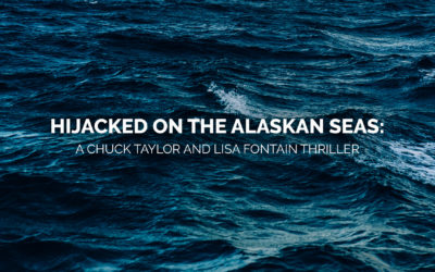 Greg Van Arsdale: Hijacked on the Alaskan Seas: A Chuck Taylor and Lisa Fontain Thriller