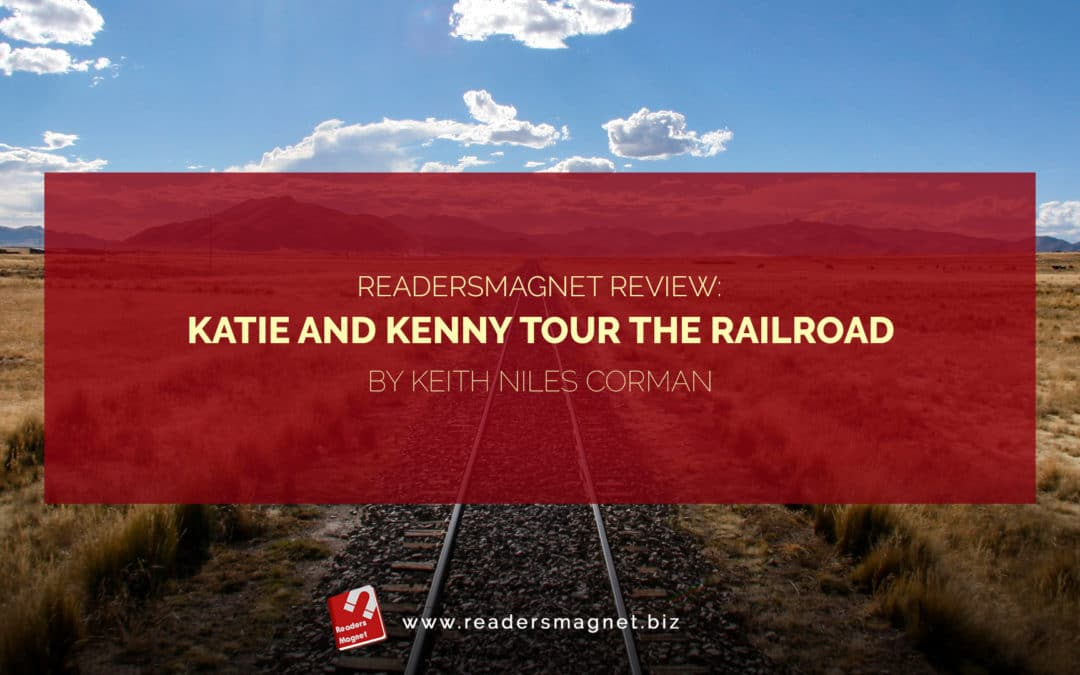 Katie and Kenny Tour the Railroad by Keith Niles Corman RR banner
