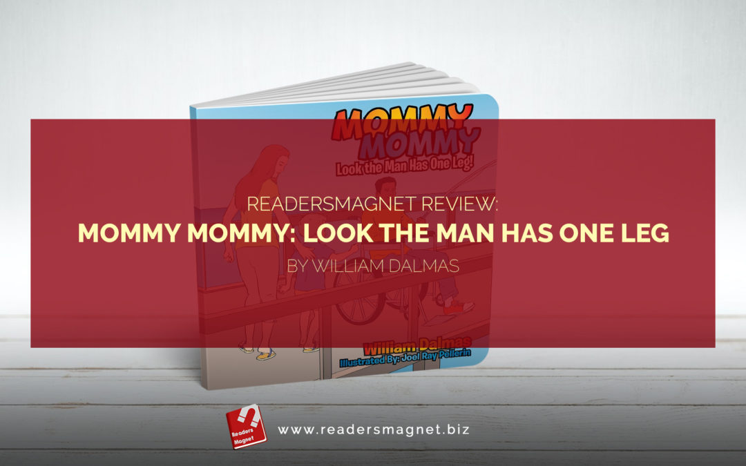 Mommy Mommy Look the Man Has One Leg by William Dalmas banner
