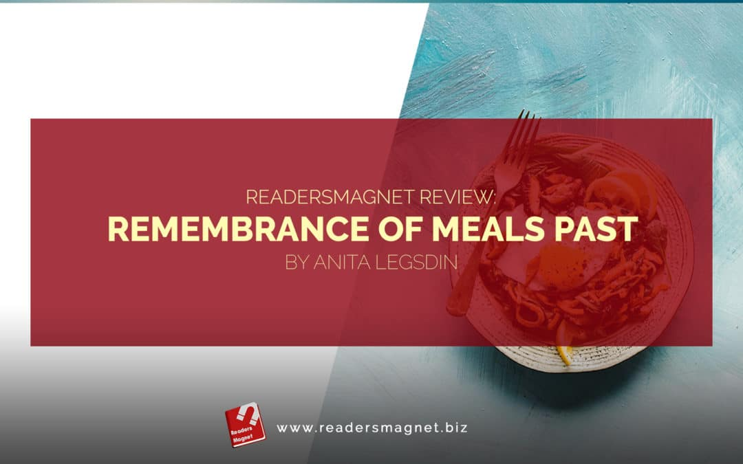 ReadersMagnet Review: Remembrance of Meals Past by Anita Legsdin banner
