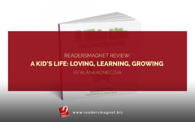 ReadersMagnet Review: A Kid's Life: Loving, Learning, Growing by Alana Konieczka