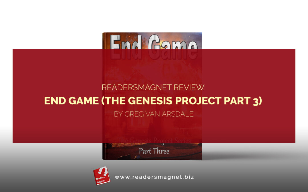 Readersmagnet Review: End Game, The Genesis Project Part 3by Greg Van Arsdale