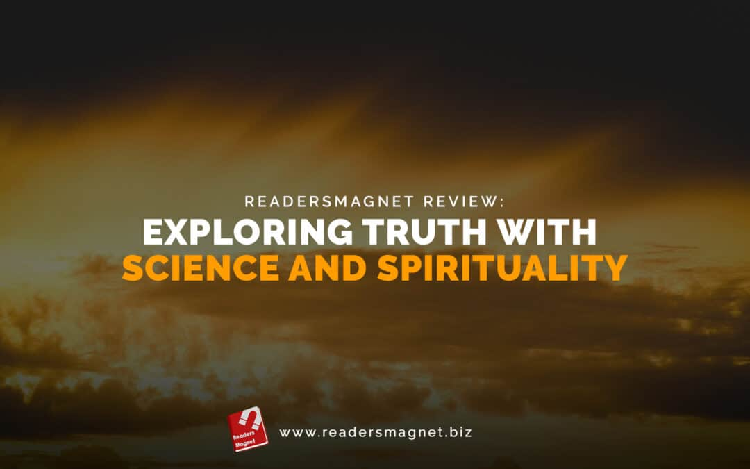 ReadersMagnet Review: Exploring Truth with Science and Spirituality