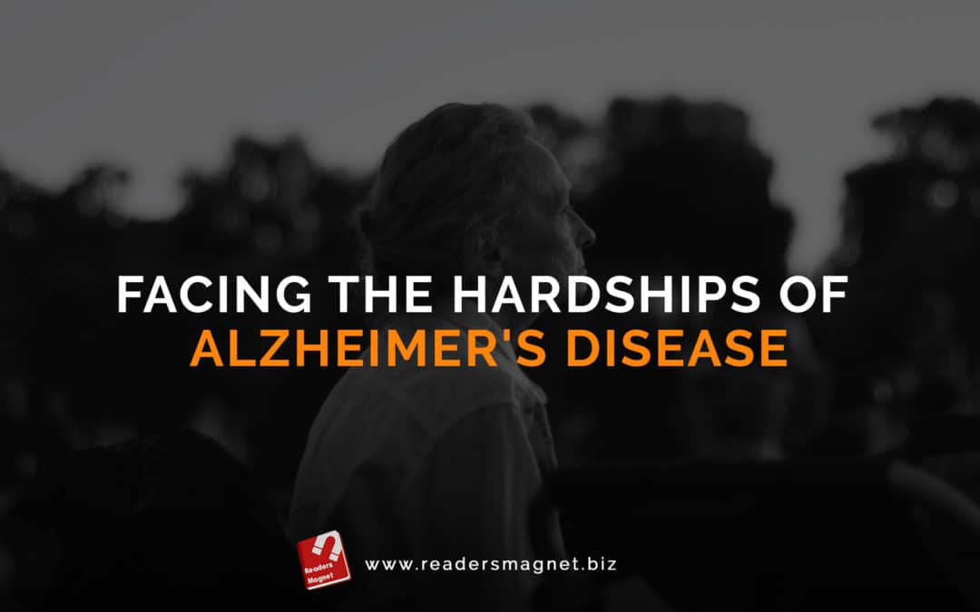 Facing the Hardships of Alzheimer's