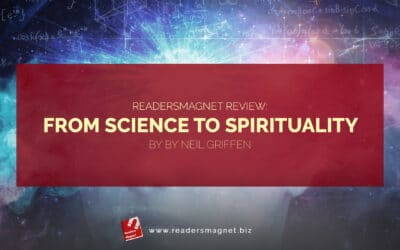 ReadersMagnet Review: From Science to Spirituality by Neil C. Griffen