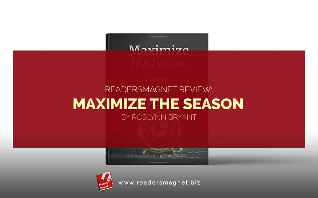 ReadersMagnet Review: Maximize the Season by Roslynn Bryant