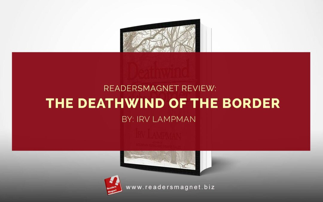 ReadersMagnet Review: Deathwind of the Border by Irv Lampman banner