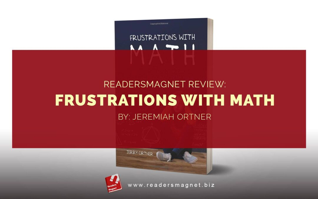 ReadersMagnet Review: Frustrations with Math by Jeremiah Ortner