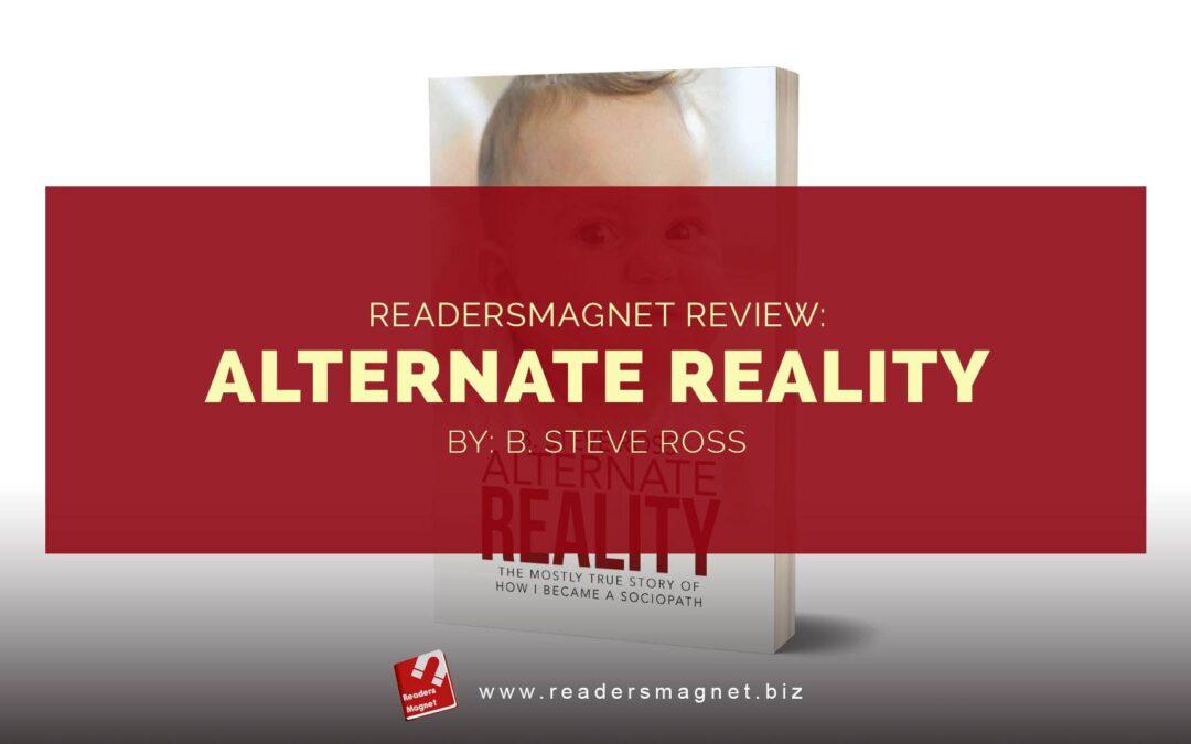 ReadersMagnet Review: Alternate Reality by B. Steve Ross
