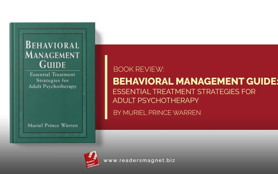 Book Review | Behavioral Management Guide: Essential Treatment Strategies for Adult Psychotherapy by Muriel Prince Warren