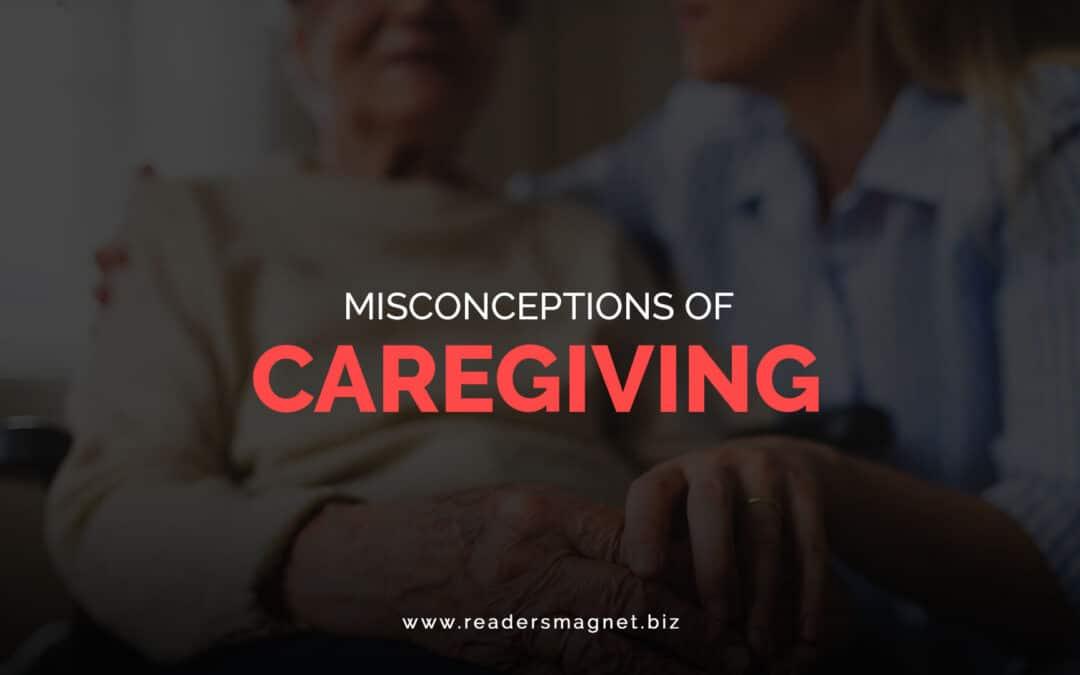 ReadersMagnet Review: Misconceptions of Caregiving