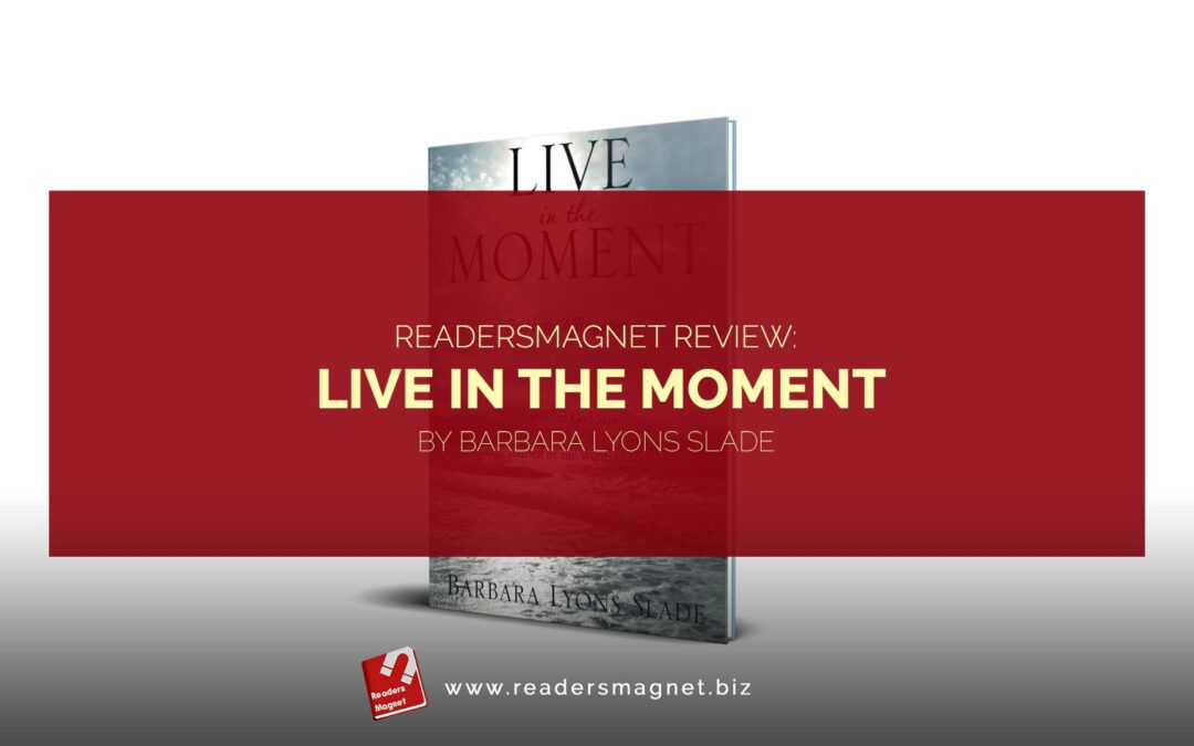 ReadersMagnet Review Live in the Moment by Barbara Lyons Slade banner