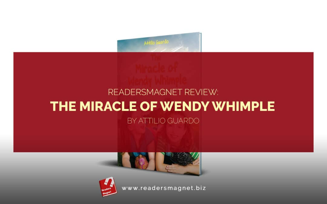 ReadersMagnet Review: The Miracle of Wendy Whimple by Attilio Guardo