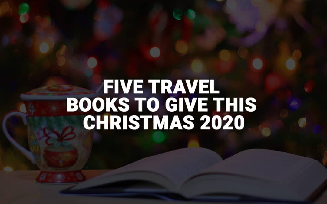 Travel Books To Give This Christmas 2020 banner