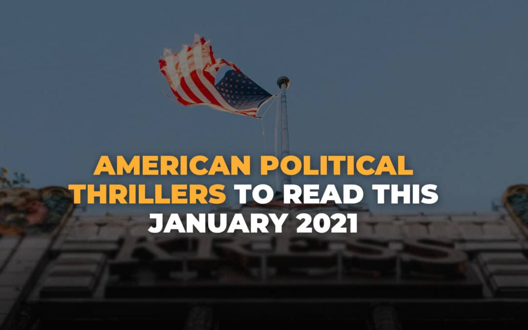 American Political Thrillers to Read This January 2021 banner