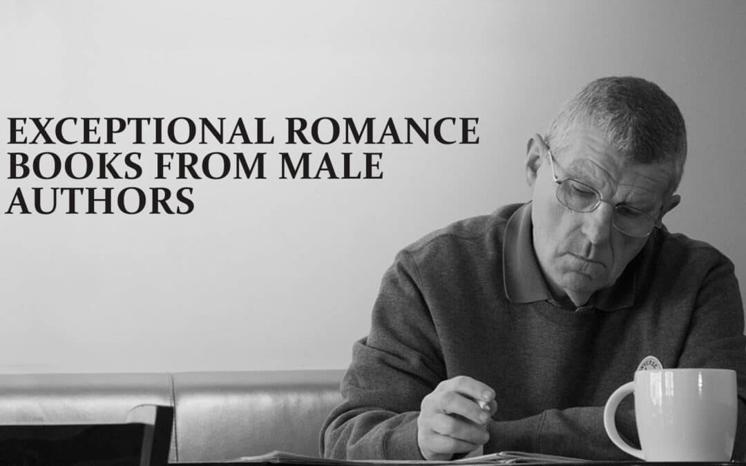 Exceptional Romance Books from Male Authors
