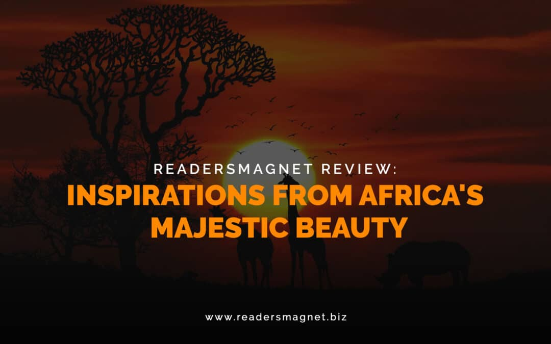 ReadersMagnet Review: Inspirations from Africa's Majestic Beauty