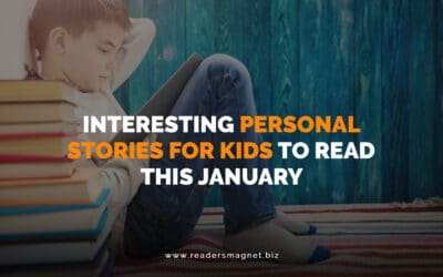Interesting Personal Stories for Kids to Read This January
